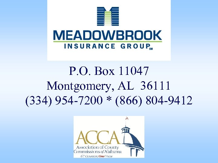 P. O. Box 11047 Montgomery, AL 36111 (334) 954 -7200 * (866) 804 -9412