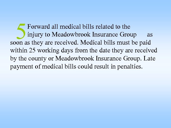 5 Forward all medical bills related to the injury to Meadowbrook Insurance Group as