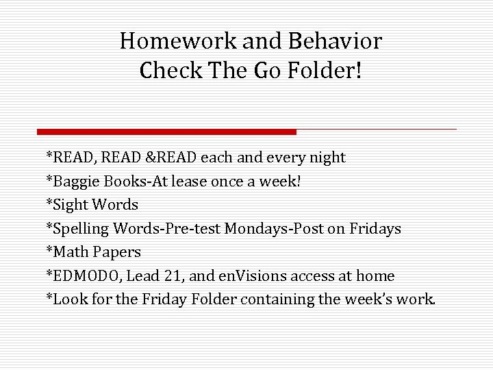 Homework and Behavior Check The Go Folder! *READ, READ &READ each and every night