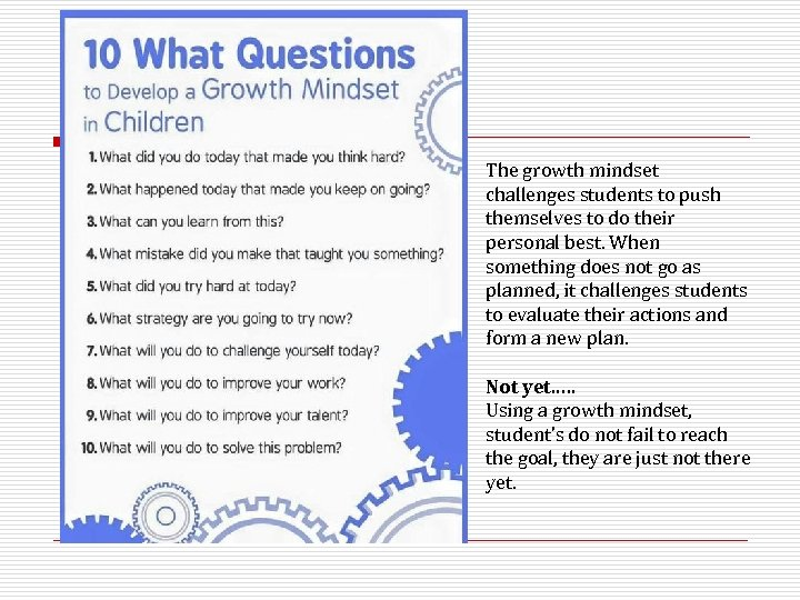 The growth mindset challenges students to push themselves to do their personal best. When