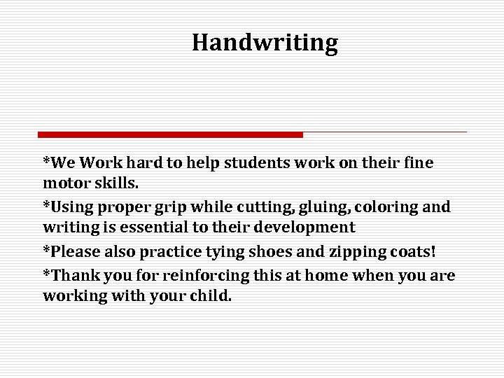 Handwriting *We Work hard to help students work on their fine motor skills. *Using