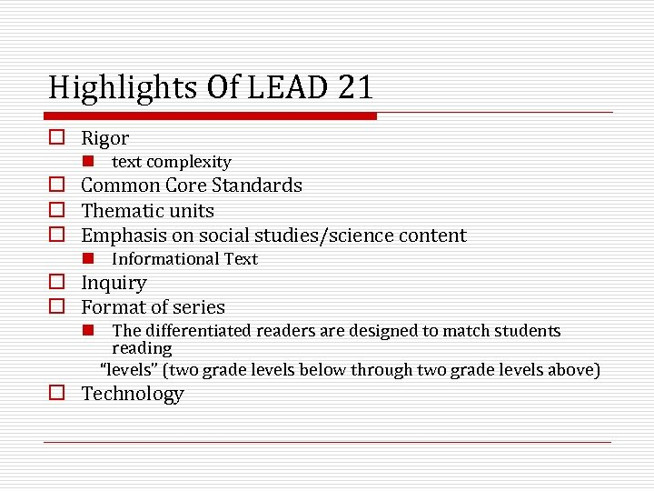 Highlights Of LEAD 21 o Rigor n text complexity o Common Core Standards o