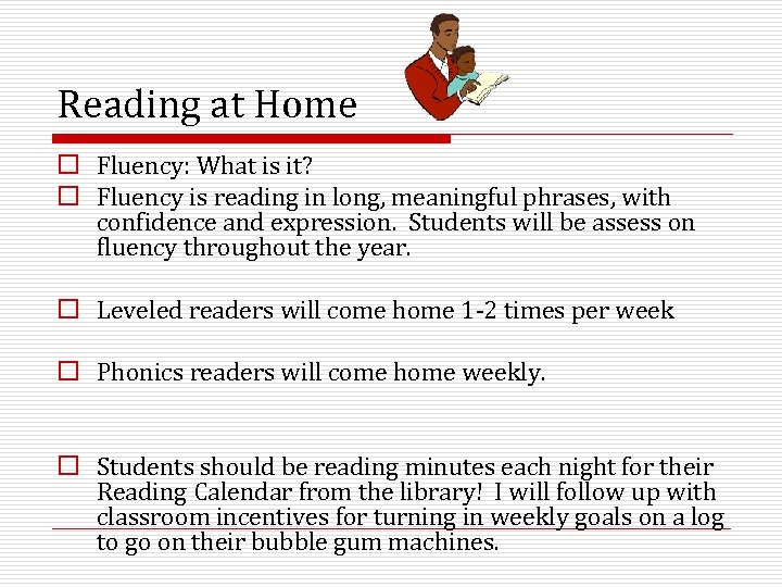 Reading at Home o Fluency: What is it? o Fluency is reading in long,