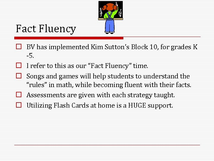 Fact Fluency o BV has implemented Kim Sutton's Block 10, for grades K -5.