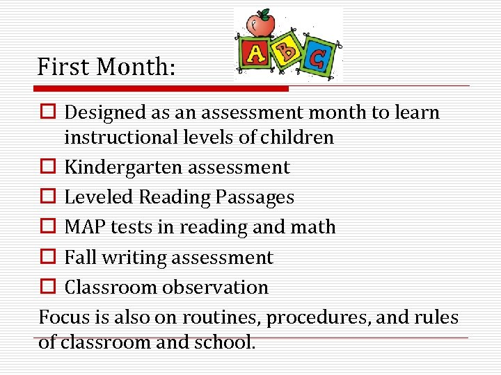 First Month: o Designed as an assessment month to learn instructional levels of children