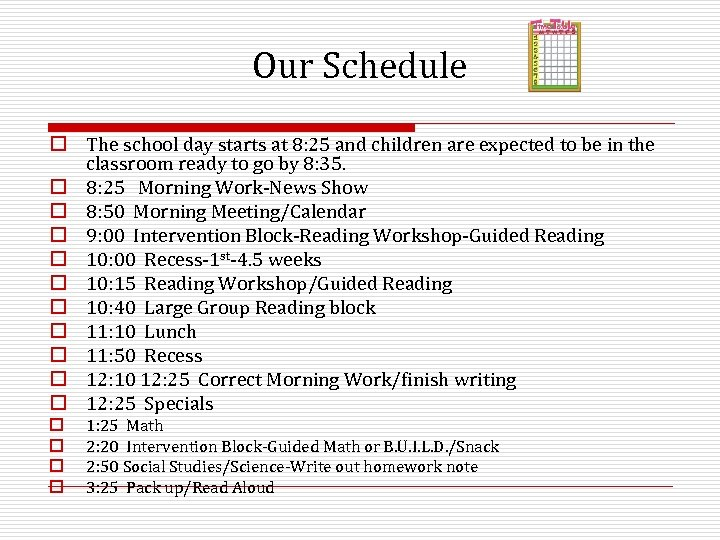 Our Schedule o The school day starts at 8: 25 and children are expected