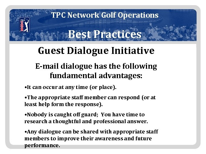 TPC Network Golf Operations Best Practices Guest Dialogue Initiative E-mail dialogue has the following