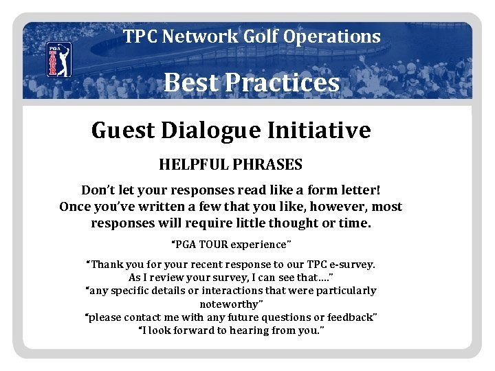 TPC Network Golf Operations Best Practices Guest Dialogue Initiative HELPFUL PHRASES Don't let your