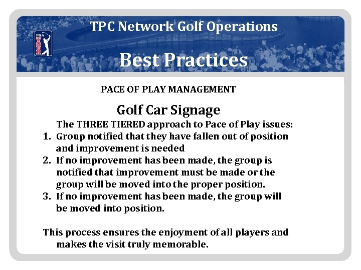 TPC Network Golf Operations Best Practices PACE OF PLAY MANAGEMENT Golf Car Signage The