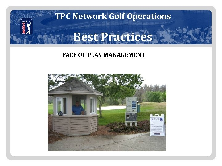 TPC Network Golf Operations Best Practices PACE OF PLAY MANAGEMENT