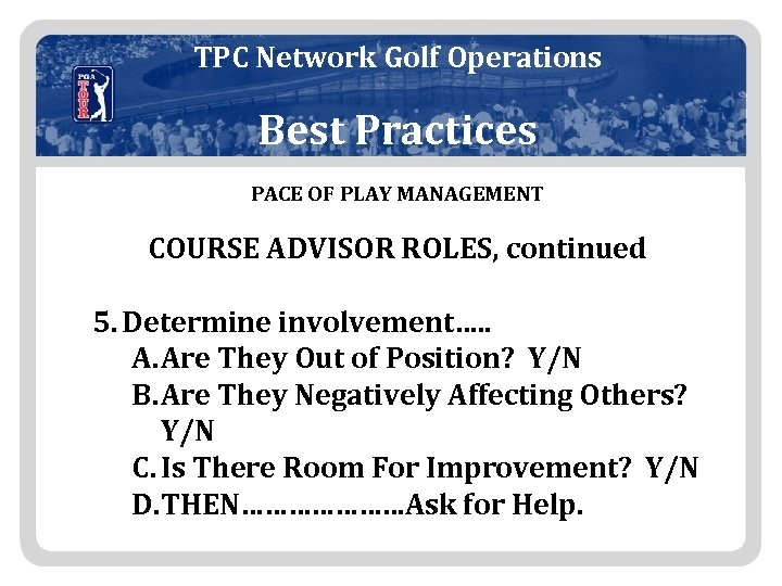 TPC Network Golf Operations Best Practices PACE OF PLAY MANAGEMENT COURSE ADVISOR ROLES, continued