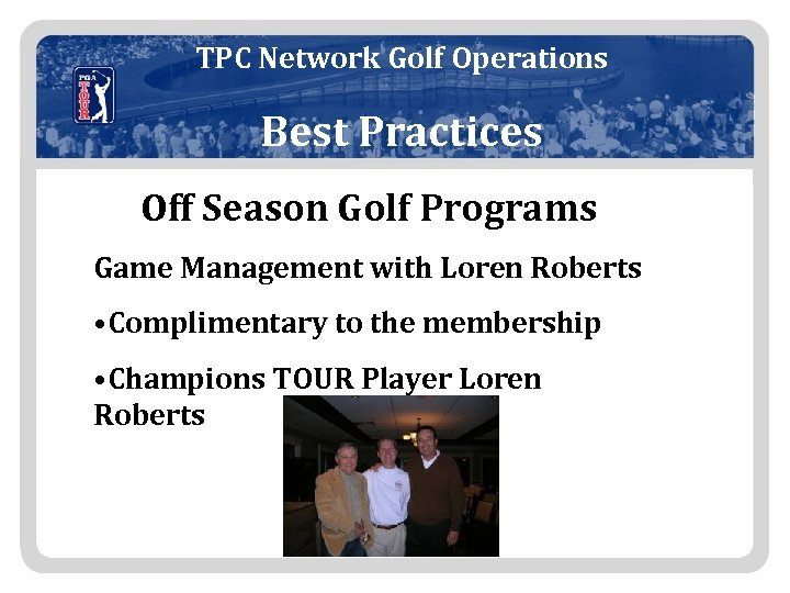 TPC Network Golf Operations Best Practices Off Season Golf Programs Game Management with Loren