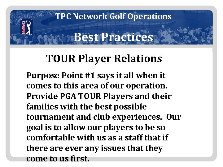 TPC Network Golf Operations Best Practices TOUR Player Relations Purpose Point #1 says it