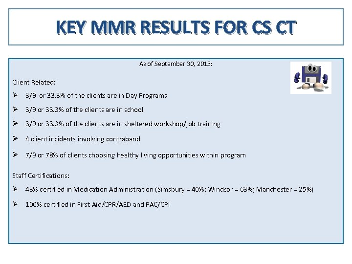 KEY MMR RESULTS FOR CS CT As of September 30, 2013: Client Related: Ø