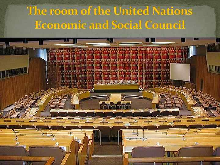 The room of the United Nations Economic and Social Council