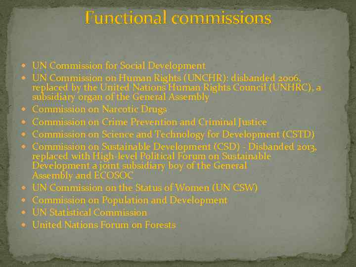 Functional commissions UN Commission for Social Development UN Commission on Human Rights (UNCHR): disbanded