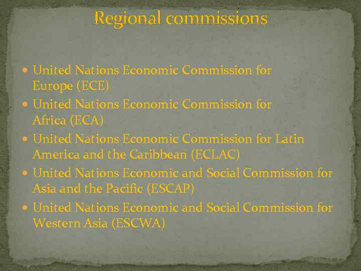 Regional commissions United Nations Economic Commission for Europe (ECE) United Nations Economic Commission for