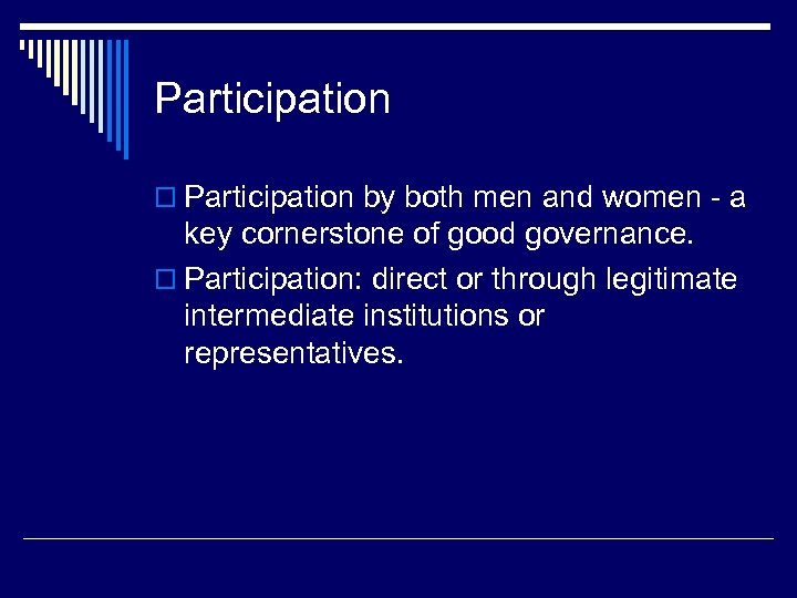 Participation o Participation by both men and women - a key cornerstone of good