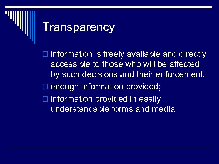 Transparency o information is freely available and directly accessible to those who will be
