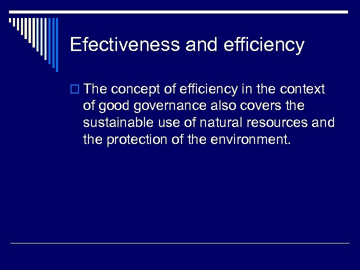 Efectiveness and efficiency o The concept of efficiency in the context of good governance