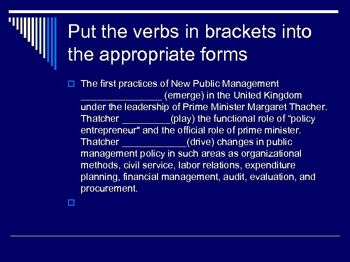 Put the verbs in brackets into the appropriate forms o The first practices of