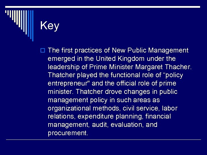 Key o The first practices of New Public Management emerged in the United Kingdom
