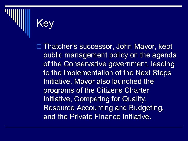 Key o Thatcher's successor, John Mayor, kept public management policy on the agenda of