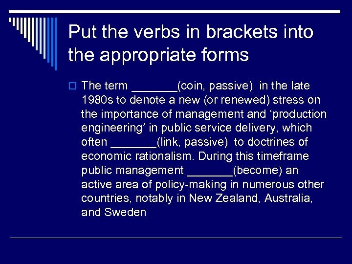 Put the verbs in brackets into the appropriate forms o The term _______(coin, passive)