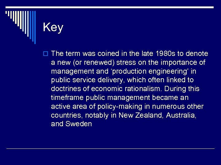 Key o The term was coined in the late 1980 s to denote a
