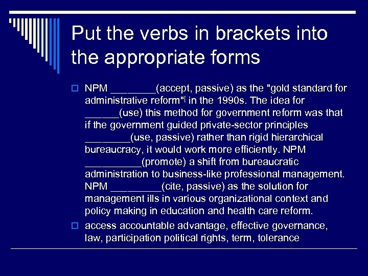 Put the verbs in brackets into the appropriate forms o NPM ____(accept, passive) as