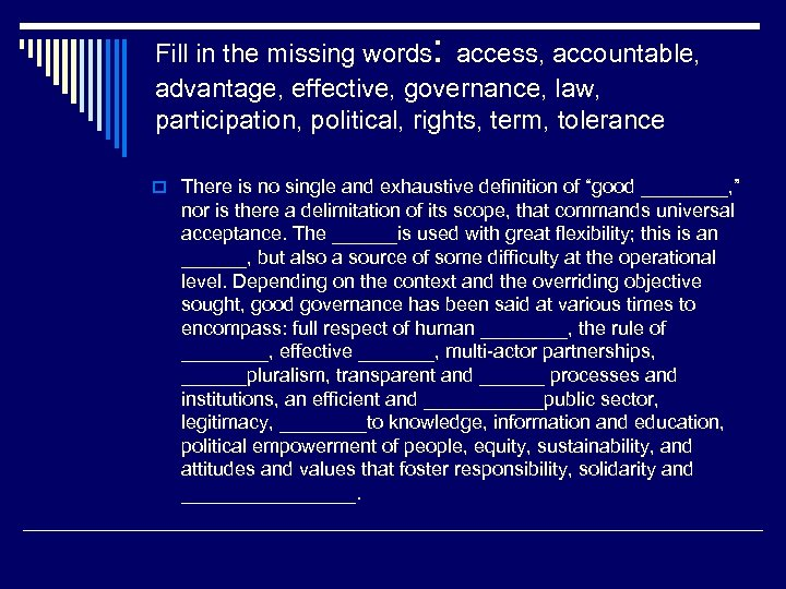 : Fill in the missing words access, accountable, advantage, effective, governance, law, participation, political,
