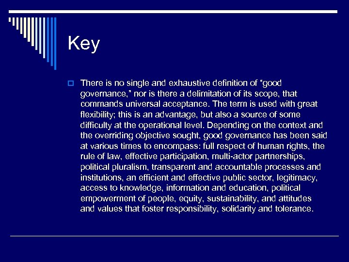 """Key o There is no single and exhaustive definition of """"good governance, """" nor"""