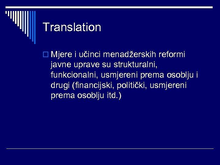 Translation o Mjere i učinci menadžerskih reformi javne uprave su strukturalni, funkcionalni, usmjereni prema