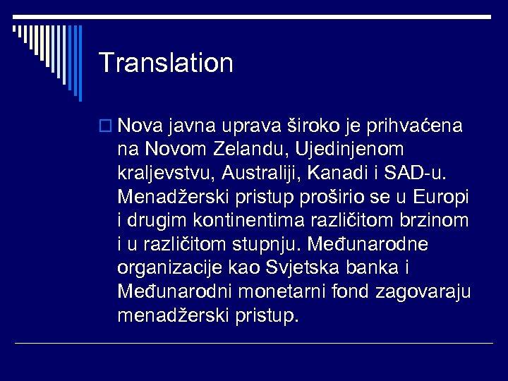 Translation o Nova javna uprava široko je prihvaćena na Novom Zelandu, Ujedinjenom kraljevstvu, Australiji,