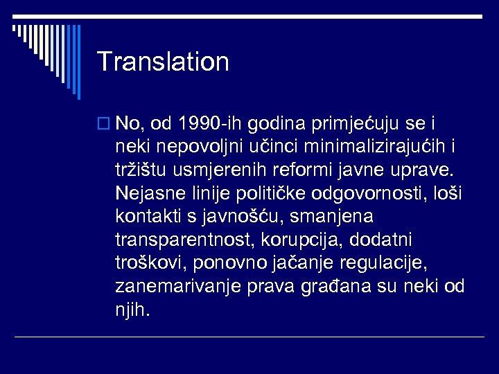 Translation o No, od 1990 -ih godina primjećuju se i neki nepovoljni učinci minimalizirajućih