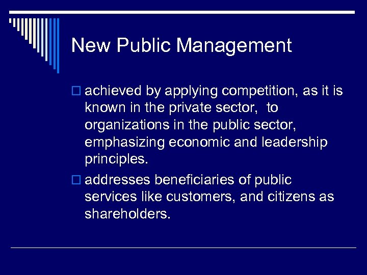 New Public Management o achieved by applying competition, as it is known in the