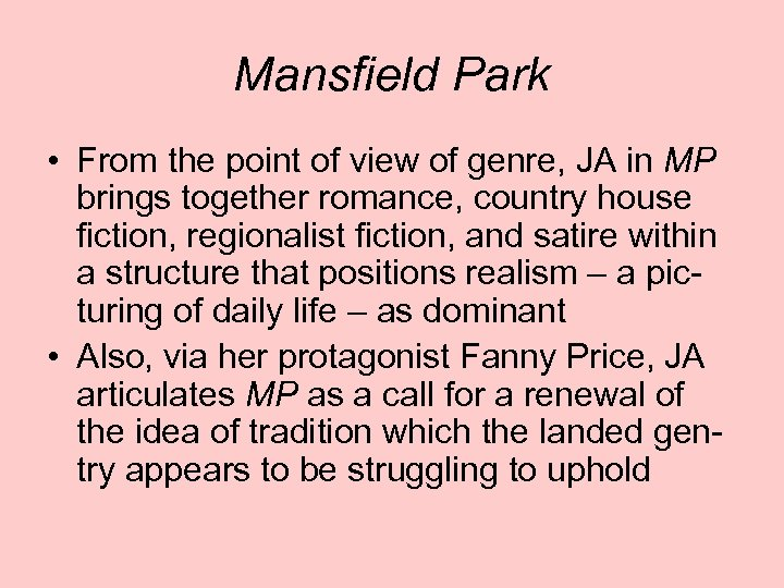 Mansfield Park • From the point of view of genre, JA in MP brings