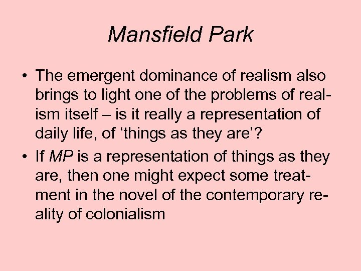 Mansfield Park • The emergent dominance of realism also brings to light one of