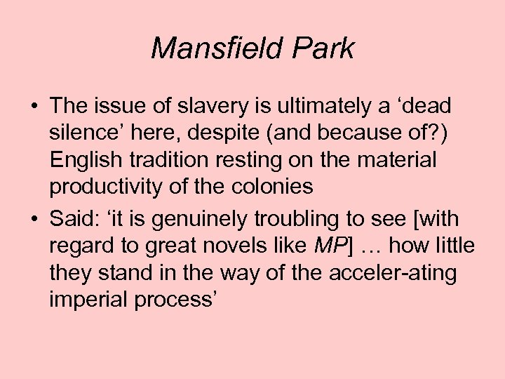 Mansfield Park • The issue of slavery is ultimately a 'dead silence' here, despite
