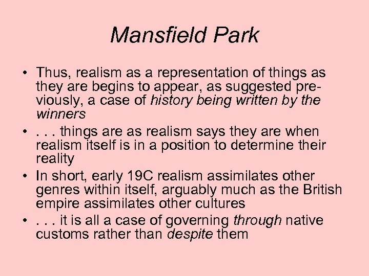 Mansfield Park • Thus, realism as a representation of things as they are begins