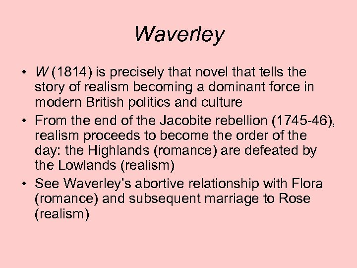 Waverley • W (1814) is precisely that novel that tells the story of realism