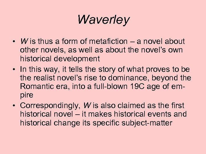 Waverley • W is thus a form of metafiction – a novel about other