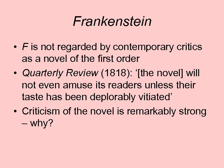 Frankenstein • F is not regarded by contemporary critics as a novel of the