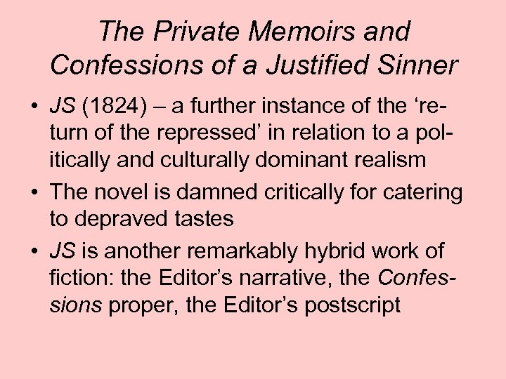 The Private Memoirs and Confessions of a Justified Sinner • JS (1824) – a