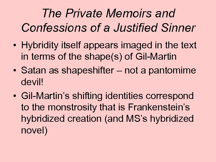 The Private Memoirs and Confessions of a Justified Sinner • Hybridity itself appears imaged
