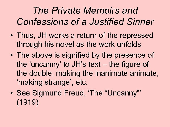 The Private Memoirs and Confessions of a Justified Sinner • Thus, JH works a