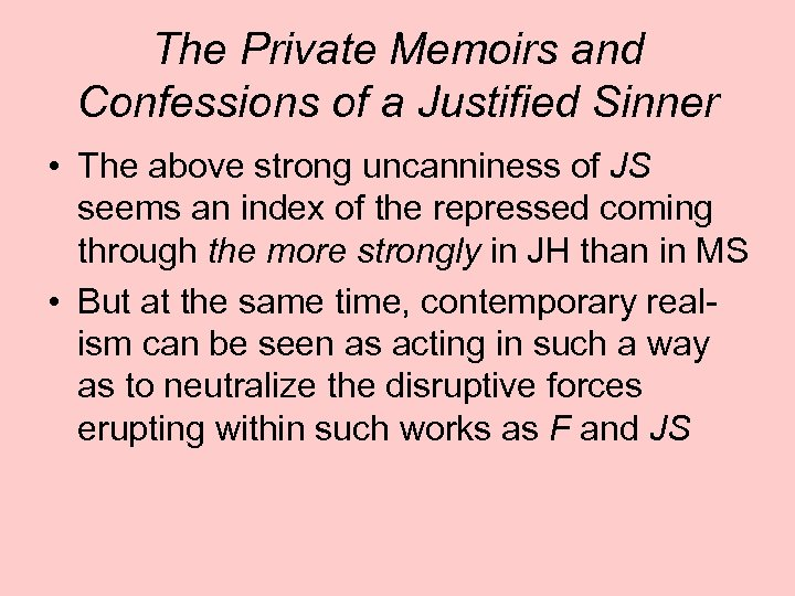 The Private Memoirs and Confessions of a Justified Sinner • The above strong uncanniness