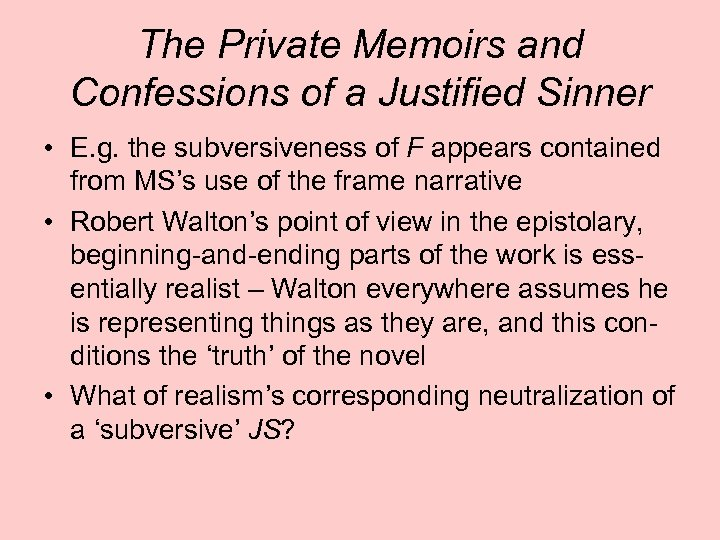 The Private Memoirs and Confessions of a Justified Sinner • E. g. the subversiveness