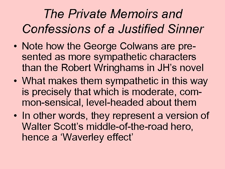 The Private Memoirs and Confessions of a Justified Sinner • Note how the George