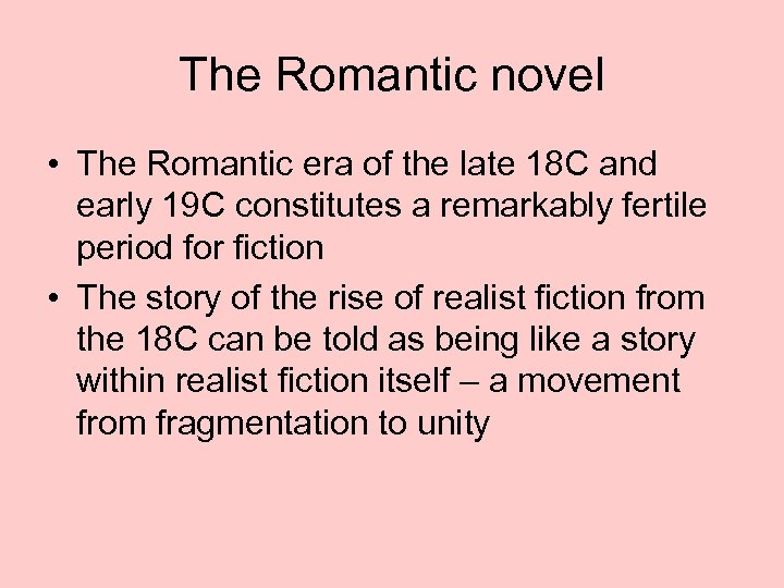 The Romantic novel • The Romantic era of the late 18 C and early